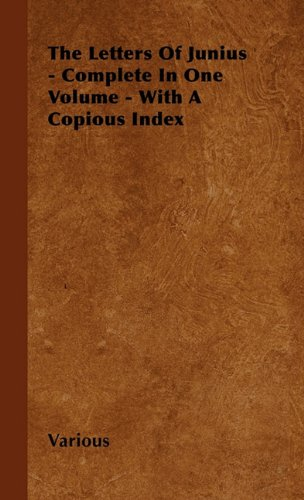 Download The Letters of Junius - Complete in One Volume - With a Copious Index ebook