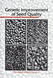 Genetic Improvement of Seed Quality, Steven H. Moore, 0891185534