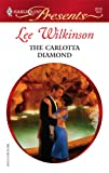 The Carlotta Diamond, Lee Wilkinson, 0373126182