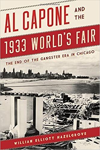 Image result for al capone and the 1933 world's fair hazelgrove