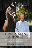Give a Man a Horse, Dianne Haworth, 1869506413