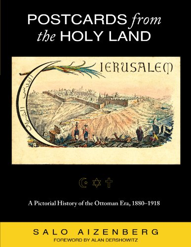 - Postcards from the Holy Land: A Pictorial History of the Ottoman Era, 1880-1918