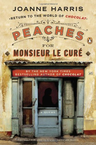 Peaches For Monsieur Le Curé A Novel Chocolat [Pdf/ePub] eBook