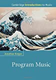 kregor program music - Program Music (Cambridge Introductions to Music) by Jonathan Kregor (2015-03-23)