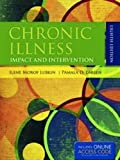 Chronic Illness: Impact and Intervention, Pamala D. Larsen and Ilene Morof Lubkin, 144964905X