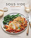 Sous Vide Made Simple: 60 Everyday Recipes for Perfectly Cooked Meals: A Cookbook
