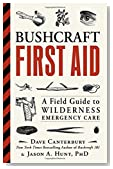 Bushcraft First Aid: A Field Guide to Wilderness Emergency Care