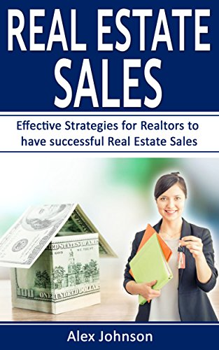 Real Estate Sales: Effective Strategies for Realtors to have