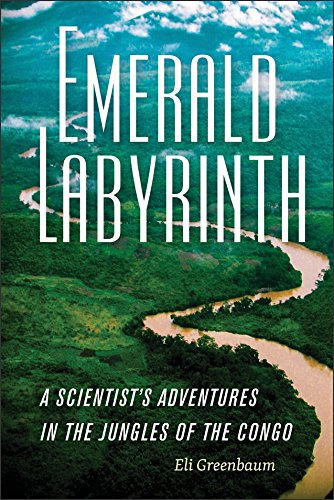 Emerald Labyrinth: A Scientist's Adventures in the Jungles of the Congo