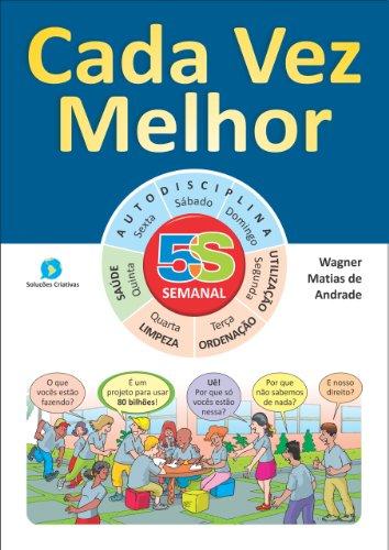 Cada Vez Melhor: 5S e empregabilidade de jovens - escolas e empresas (Viver 5S Livro 6)