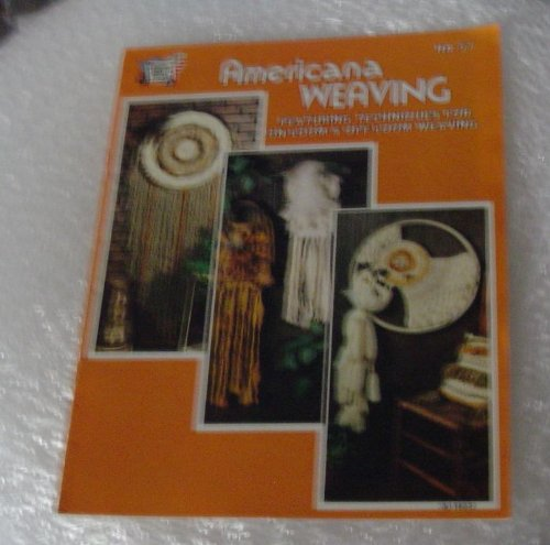 Americana Weaving: Featuring Techniques For On-Loom & Off-Lo