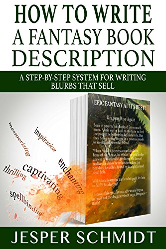 Book How to Write a Fantasy Book Description: A Step-by-Step System for Writing Blurbs That Sell (Writer<br />K.I.N.D.L.E