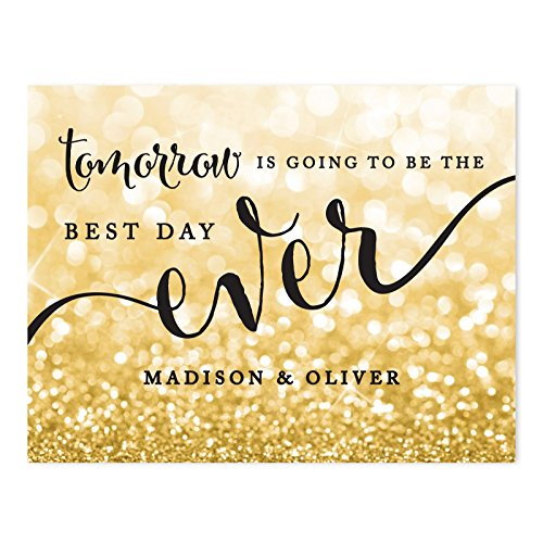 Andaz Press Personalized Wedding Party Signs, Glitzy Gold Glitter, 8.5x11-inch, Tomorrow is Going to be The Best Day Ever Rehearsal Dinner Sign, 1-Pack, Custom Made Any Name ()