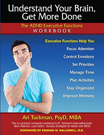 Amazon.com: Understand Your Brain, Get More Done: The ADHD ...