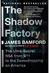 The Shadow Factory: The Ultra-Secret NSA from 9/11 to the Eavesdropping on America Kindle Edition