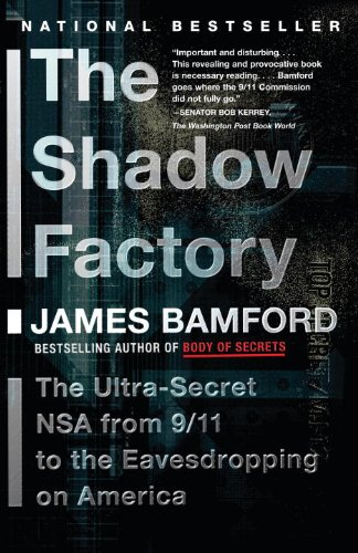 The Shadow Factory: The Ultra-Secret NSA from 9/11 to the Eavesdropping on America (Best Federal Law Enforcement Agency)