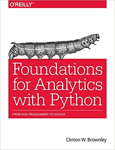 Foundations for Analytics with Python: From Non-Programmer to ...
