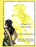 At Friggas Feet V1: Sasha The Rabbit & The Tale of the Sun and Moon (Volume 1)