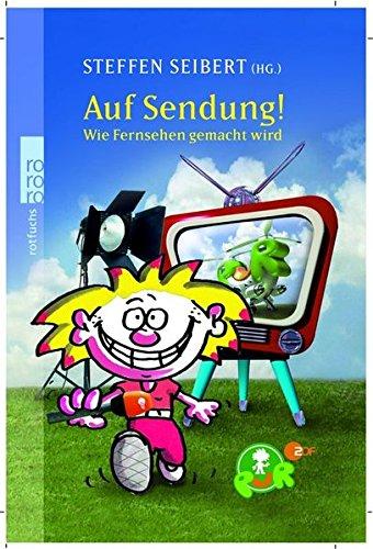 Auf Sendung!: Wie Fernsehen gemacht wird