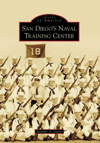 San Diego's Naval Training Center (Images of America: - Training Naval Station