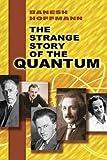 The Strange Story of the Quantum