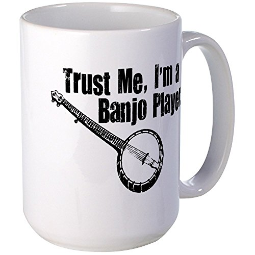 CafePress Trust Me I'm A Banjo Player Large Mug Coffee Mug, Large 15 oz. White Coffee Cup