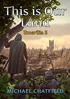 This is Our Land (Emerilia Book 5) by [Chatfield, Michael]