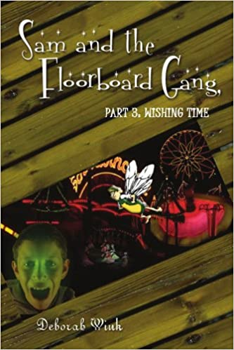 Sam and the Floorboard Gang:Part 3: Wishing Time