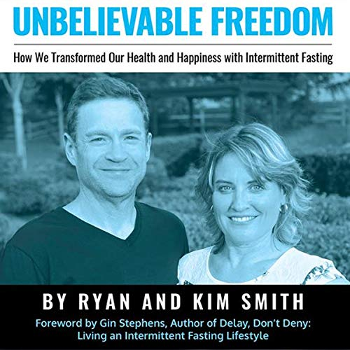 Pdf Self-Help Unbelievable Freedom: How We Transformed Our Health and Happiness with Intermittent Fasting
