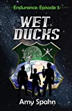 Wet Ducks (Endurance Book 5)