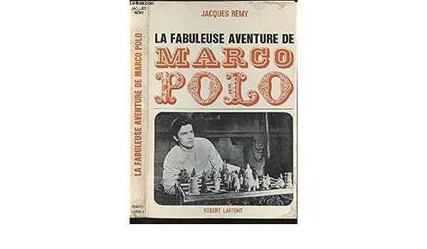 LA FABULEUSE AVENTURE DE MARCO POLO: Amazon.es: REMY JACQUES: Libros