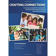 Crafting Connections: Contemporary Applied Behavior Analysis for Enriching the Social Lives of Persons with Autism...