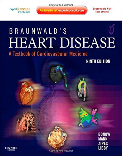 Braunwald's Heart Disease: A Textbook of Cardiovascular Medicine, Single Volume: Expert Consult Premium Edition – Enhanced Online Features and Print, 9e