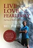 Live and Love Fearlessly - The Way of the Warrior Heart