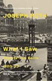 What I saw : reports from Berlin 1920-33 by Joseph Roth front cover