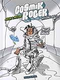 Cosmik Roger, Intégrale Tome 2 :