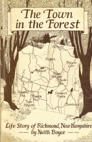 The Town in the Forest: Life Story of Richmond, New Hampshire