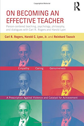 On Becoming an Effective Teacher: Person-centered teaching, psychology, philosophy, and dialogues with Carl R. Rogers an