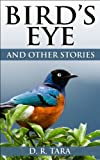 Bird's Eye and Other Stories (Illustrated Moral Stories for Children Series Book 6)