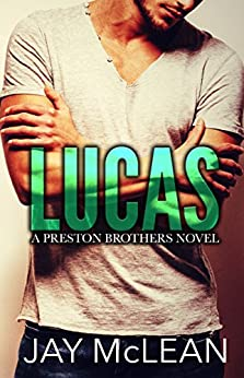 Lucas - A Preston Brothers Novel (Book 1): A More Than Series Spin-off by [McLean, Jay]