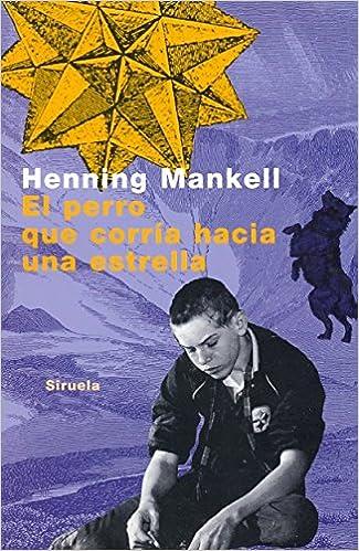 El perro que corria hacia una estrella / The Dog That Ran Towards a Star (Las Tres Edades / the Three Ages) (Spanish Edition) (Spanish) Paperback – June 30, ...