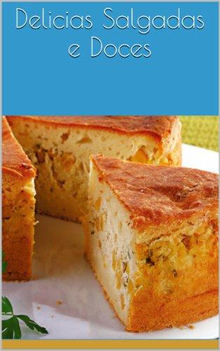 Delicias Salgadas e Doces (Culinária para iniciantes Livro 1) (Portuguese Edition) by Rodrigo Sousa Dos Santos