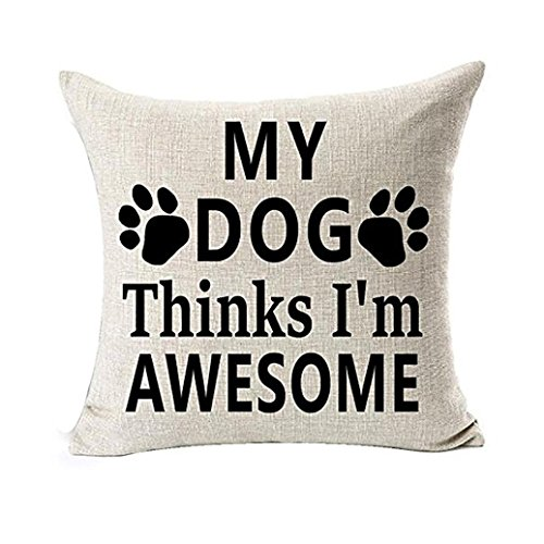 "Best Dog Lover Quotes Pillow Covers, SUKEQ Stylish ""My Dog Thinks I'm Awesome"" Cotton Linen Throw Pillow Case 18"