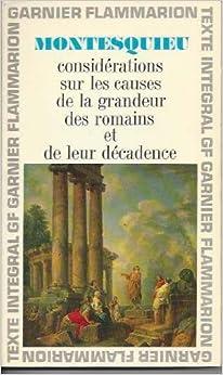 Montesquieu. Considérations sur les causes de la grandeur des Romains et de leur décadence : . Chronologie et préface par Jean Ehrard