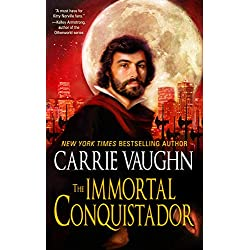 The Immortal Conquistador by Carrie Vaughn