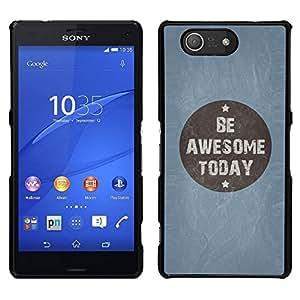 Caucho caso de Shell duro de la cubierta de accesorios de protección BY RAYDREAMMM - Sony Xperia Z3 Compact - Ser impresionante Hoy azul cita de motivación