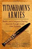 Tutankhamun's Armies: Battle and Conquest During Ancient Egypt's Late Eighteenth Dynasty