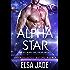 Alpha Star: Big Sky Alien Mail Order Brides #1 (Intergalactic Dating Agency): Intergalactic Dating Agency