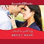 Her One and Only: A Porter Family Novel, Book 4 | Becky Wade