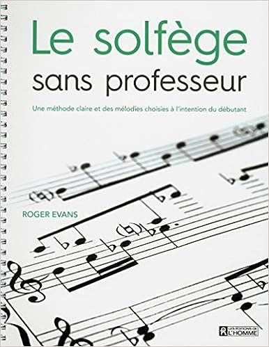 Book's Cover of Le solfège sans professeur (Français) Couverture à spirales – 20 août 2015